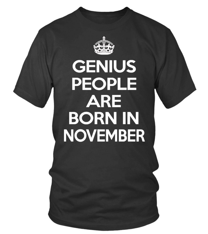 GENIUS PEOPLE ARE BORN IN NOVEMBER