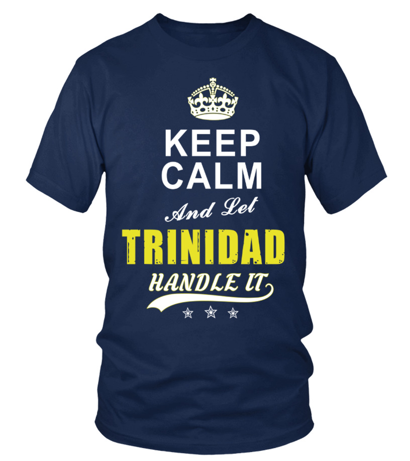 Trinidad Keep Calm And Let Handle It