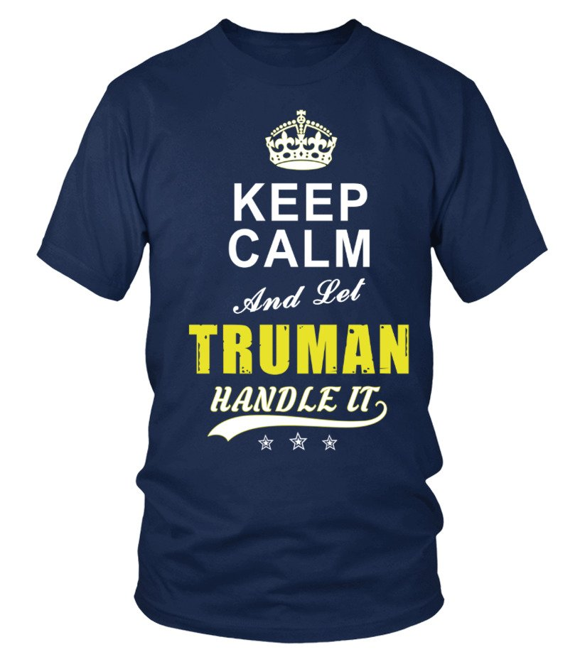Truman Keep Calm And Let Handle It