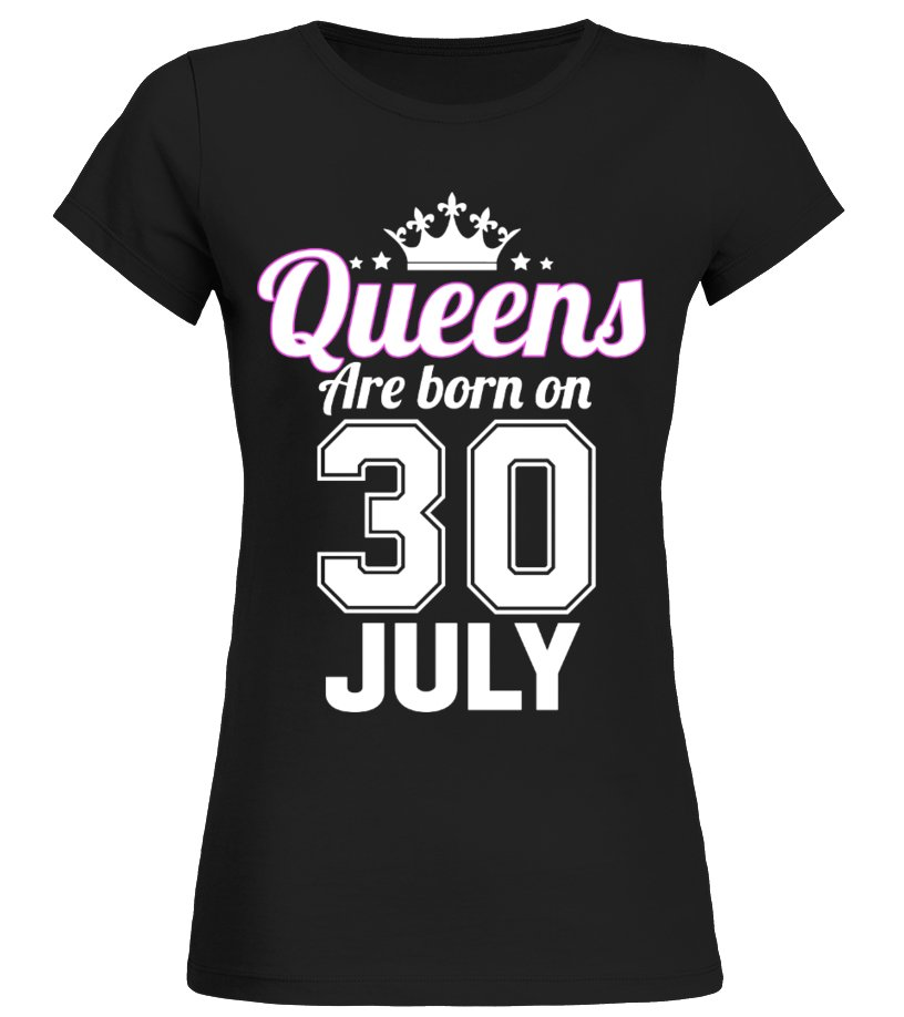 QUEENS ARE BORN ON 30 JULY