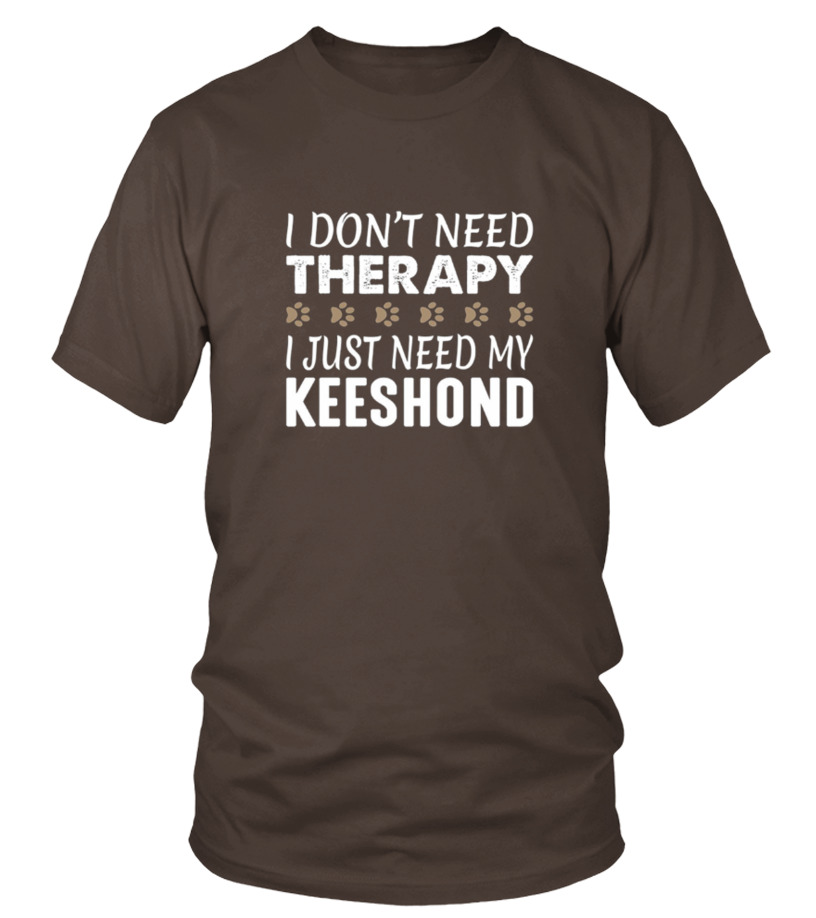 Keeshond T-shirt - No Therapy Needed - Funny