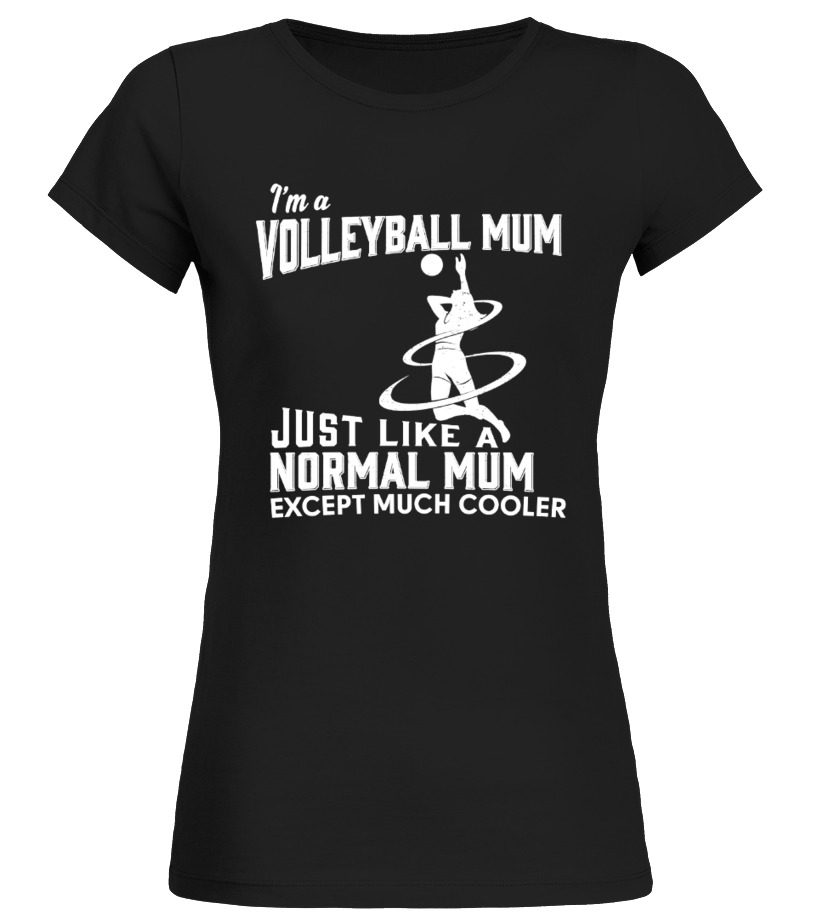 Im A Volleyball Mum Just Like A Normal