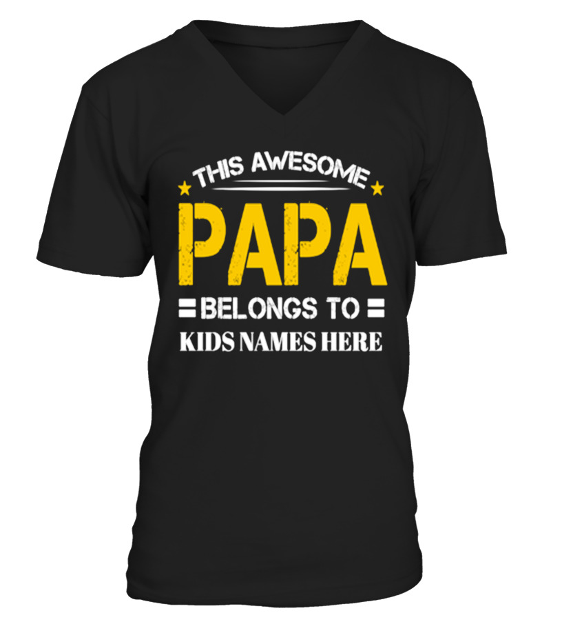 THIS AWESOME PAPA BELONGS TO KIDS NAMES HERE