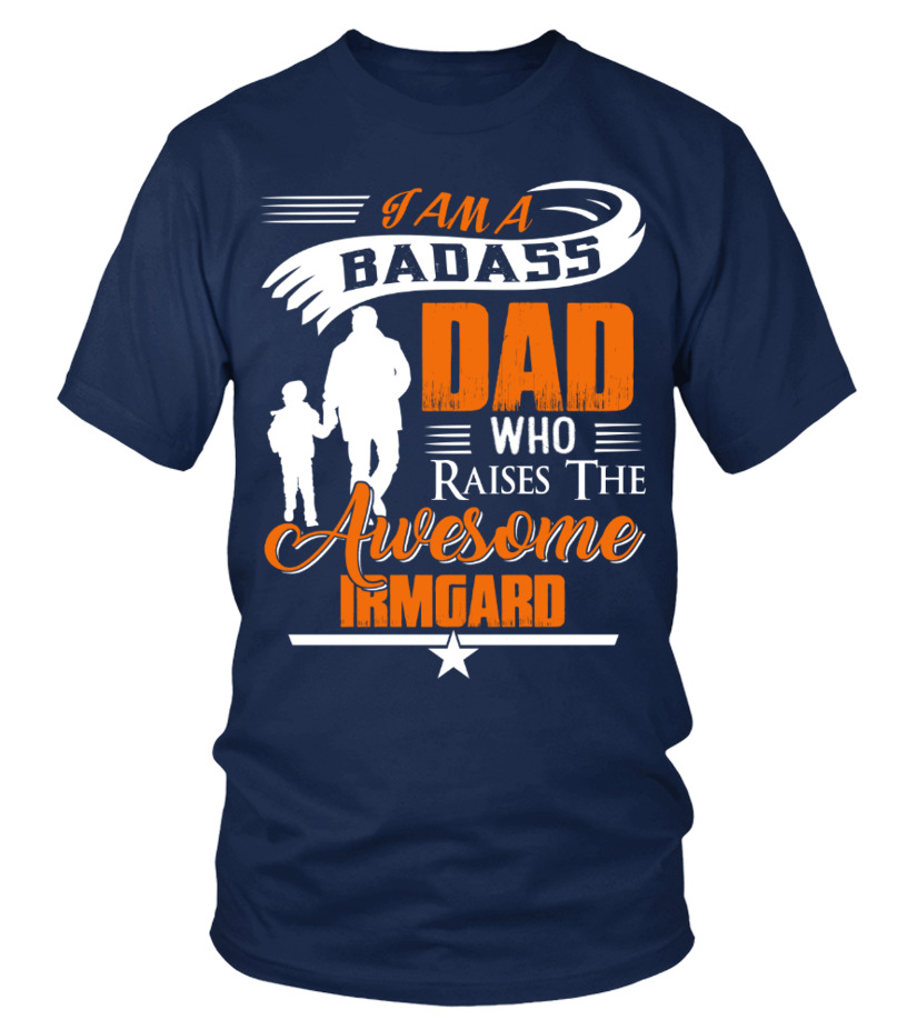 Badass Dad Who Raise Irmgard