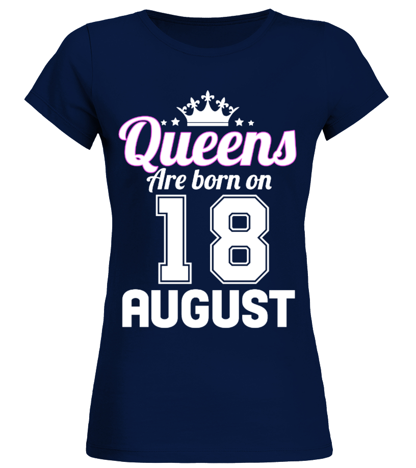 QUEENS ARE BORN ON 18 AUGUST