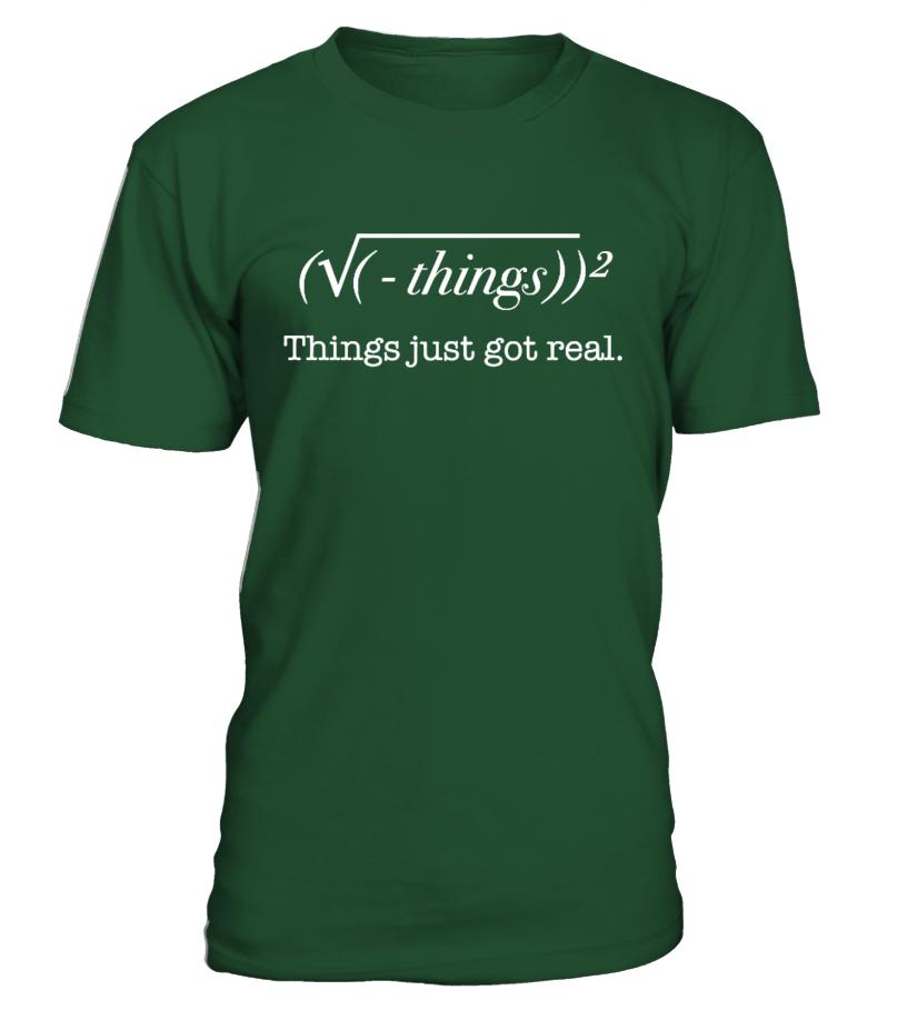 Things Just Got Real - Math T shirt