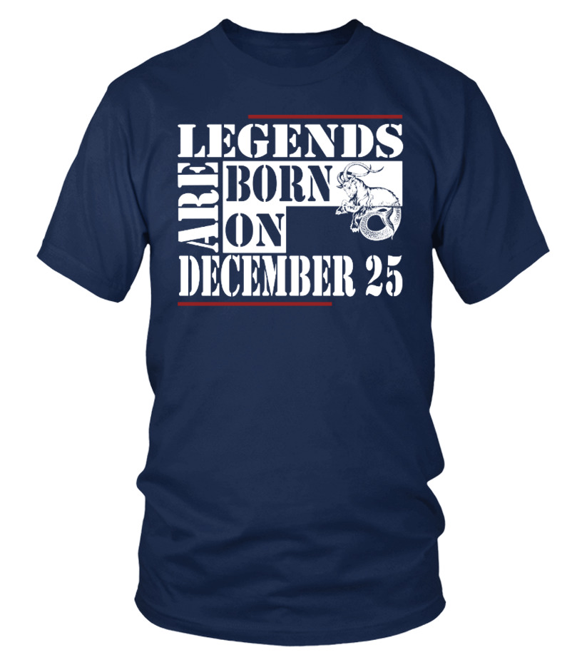 Legends are born on December 25 Shirts