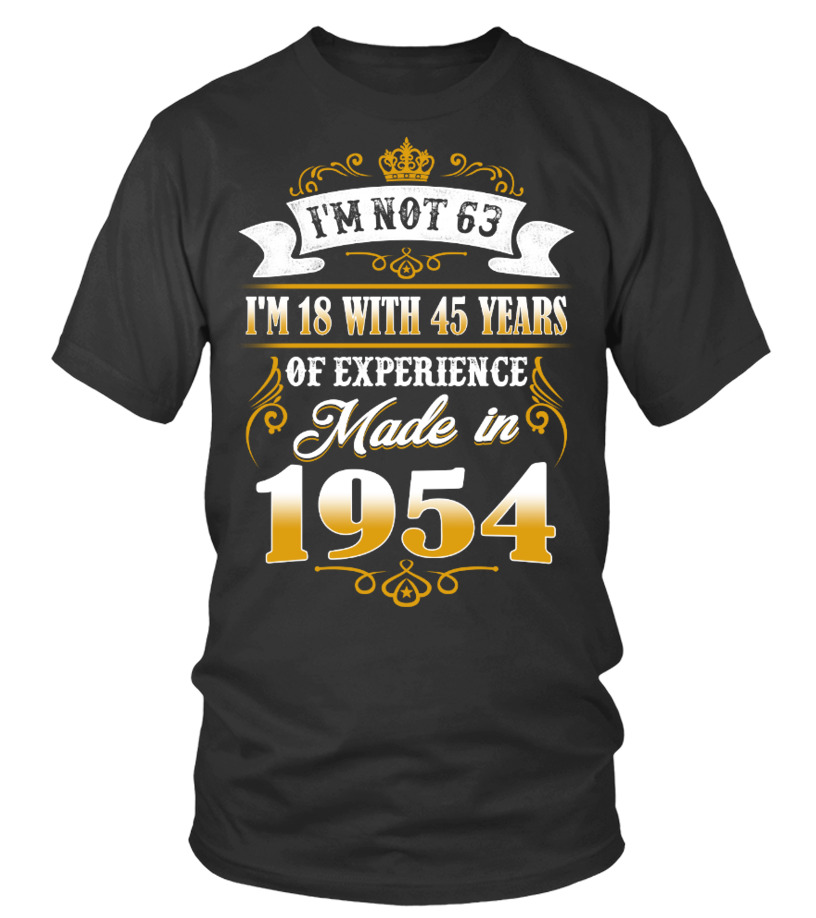 made in 1954 shirt- i'm not 63