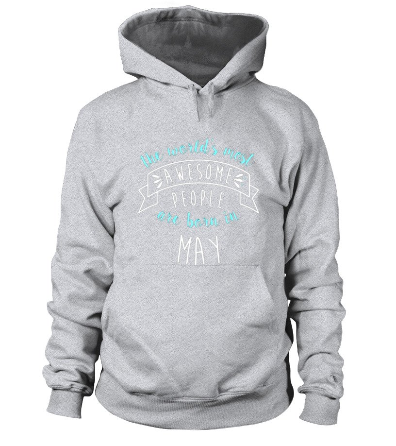 Amazing May T-Shirt - The Worlds Most Awesome People May Shirt, Birthday Gift Hoodie Unisex