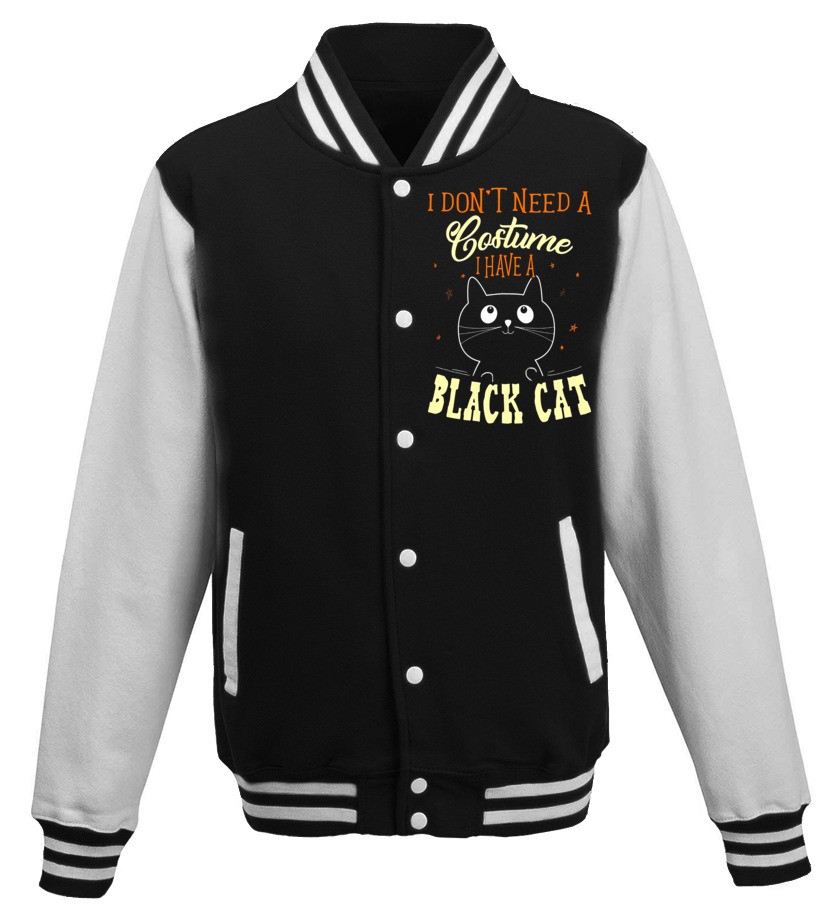 Awesome Halloween - I Dont Need A Costume I Have A Black Cat Halloween Shirt Baseball Jacket Unisex