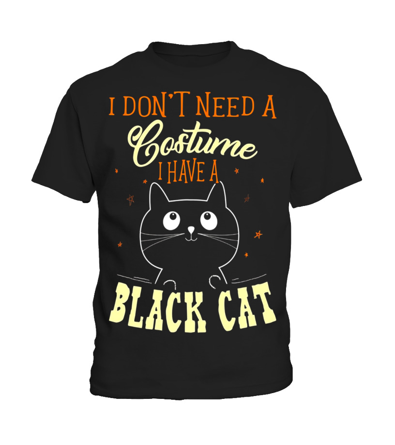 Awesome Halloween - I Dont Need A Costume I Have A Black Cat Halloween Shirt Kid T-Shirt