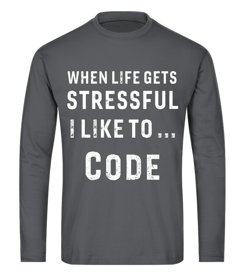 527ff669 Funny Coding T Shirts Gifts for Stressed Coders Long sleeved T-shirt Unisex