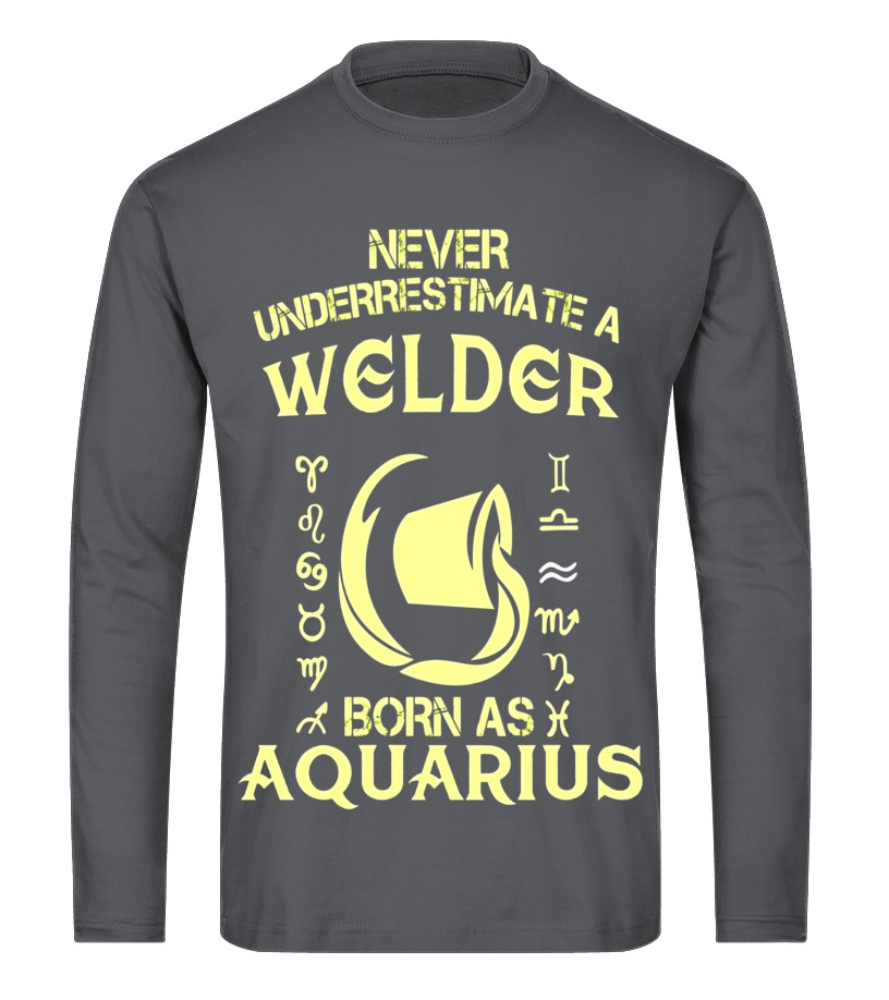 Funny February Birthday - Welder T-Shirt Aquarius Astrology Zodiac Birthday Gift Long sleeved T-shirt Unisex
