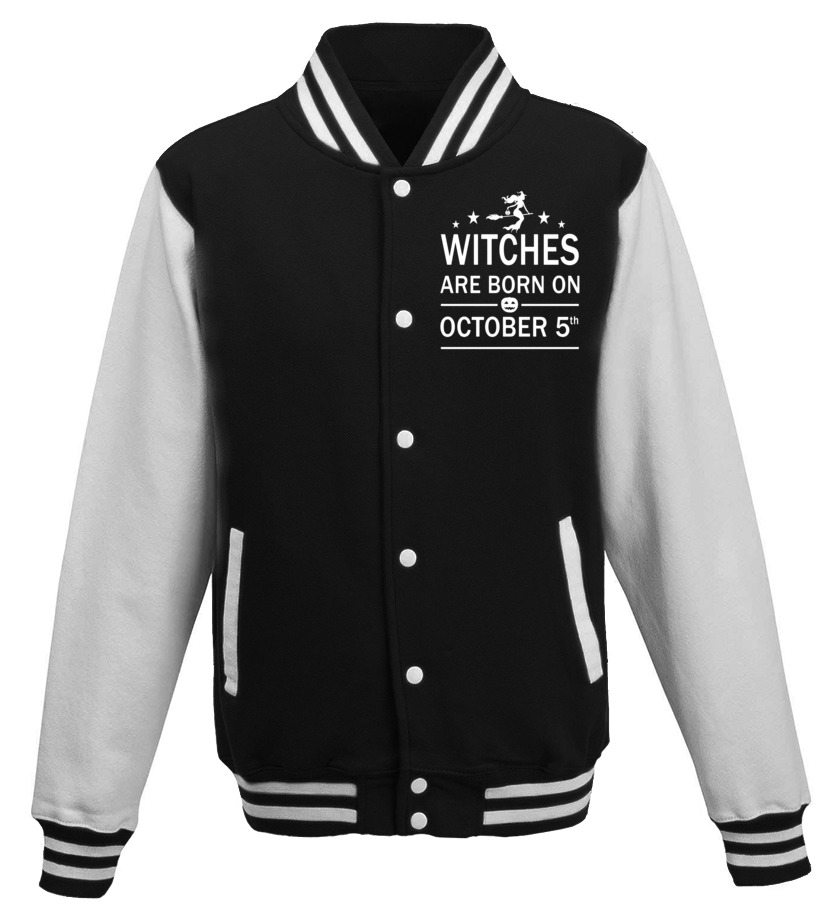 Shop October Tshirt - Witches Are Born On October 5th Halloween Birthday Shirt Baseball Jacket Unisex