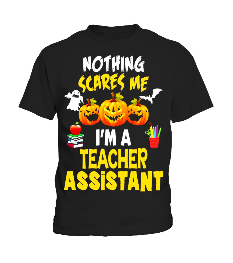 Awesome Halloween - Nothing Scares Me Im a Teacher Assistant Halloween T-Shirt Kid T-Shirt