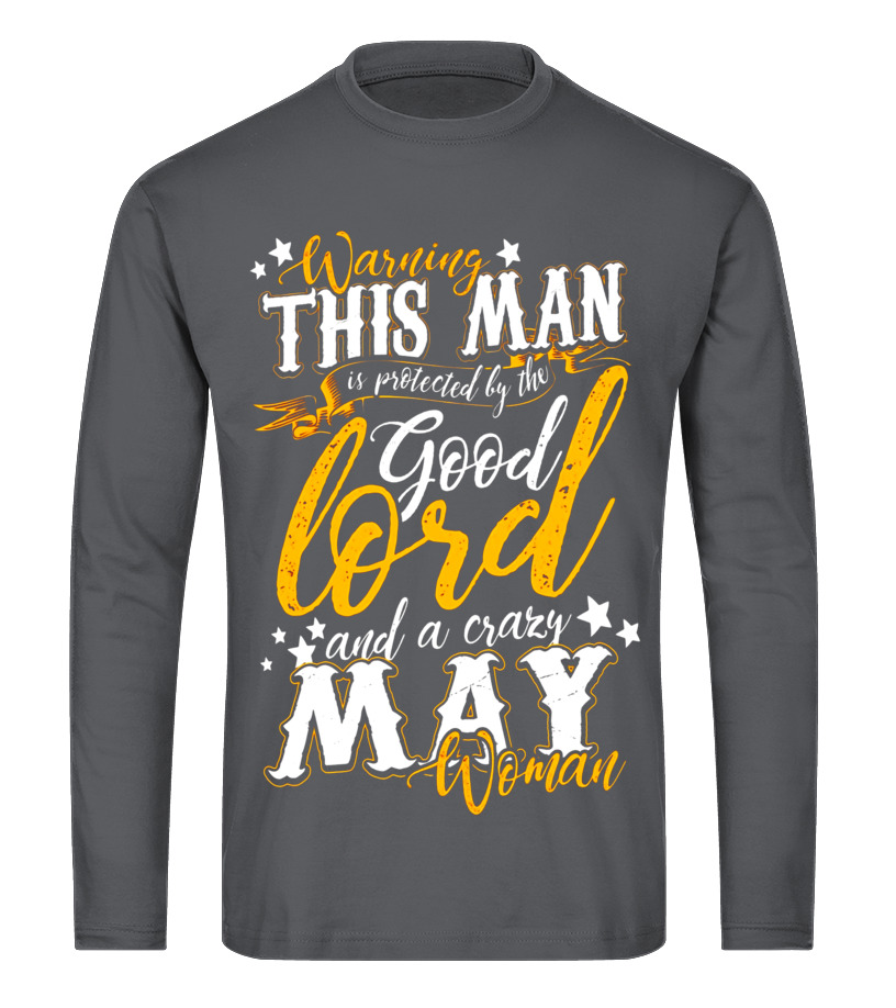 Best May T-Shirt - Warning This Man Is Protected By Crazy May Woman T-Shirt Long sleeved T-shirt Unisex