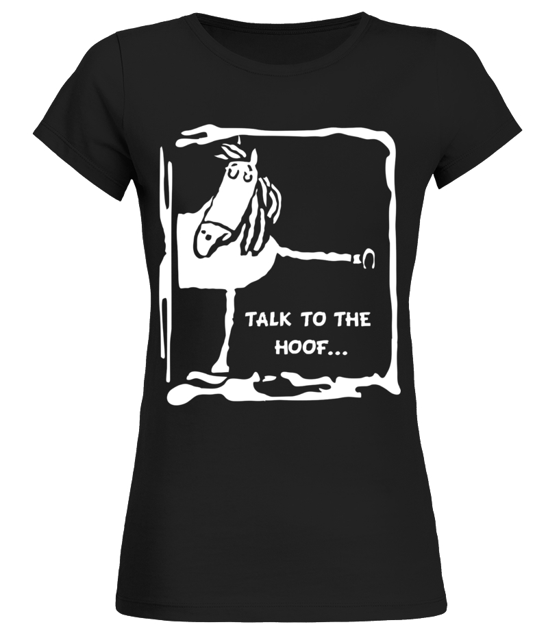 Talk To The Hoof T-shirt - Cartoon Horse - Horse T-shirt