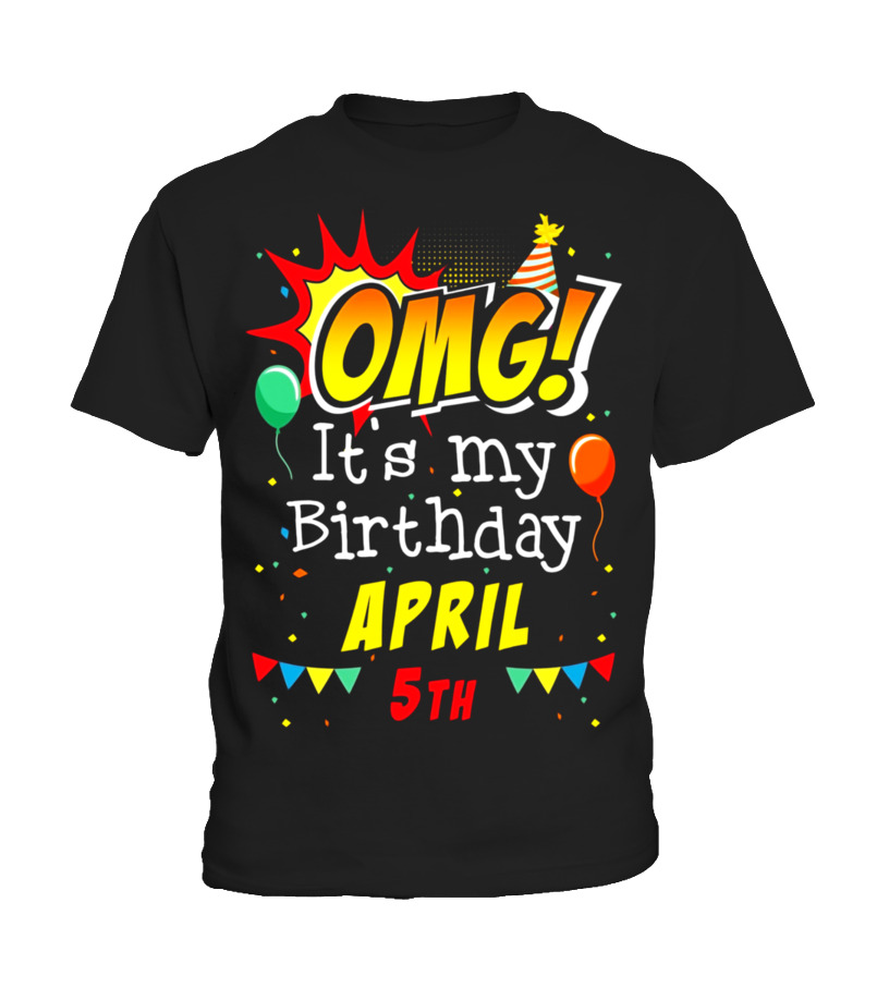Awesome April T-Shirt - OMG Its My Birthday April 5th T-shirt Aries Pride Kid T-Shirt