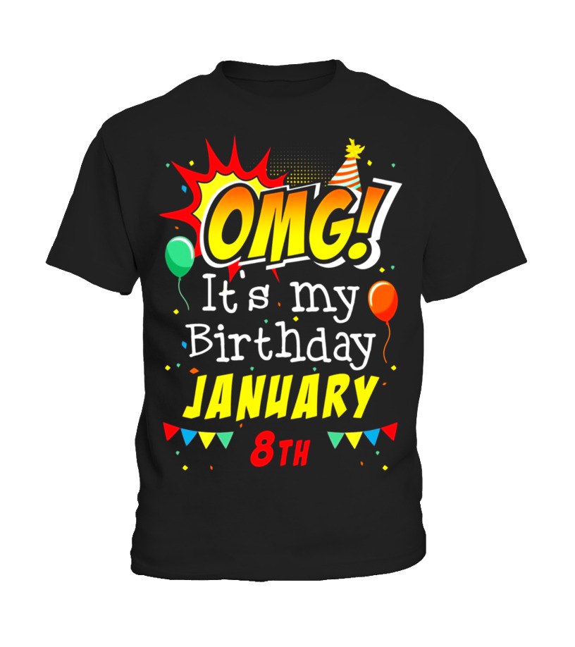 Funny January Birthday - OMG Its My Birthday January 8th T-shirt Capricorn Pride Kid T-Shirt