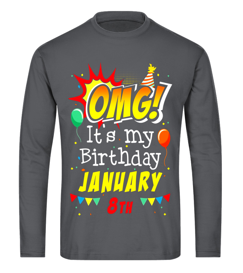 Funny January Birthday - OMG Its My Birthday January 8th T-shirt Capricorn Pride Long sleeved T-shirt Unisex