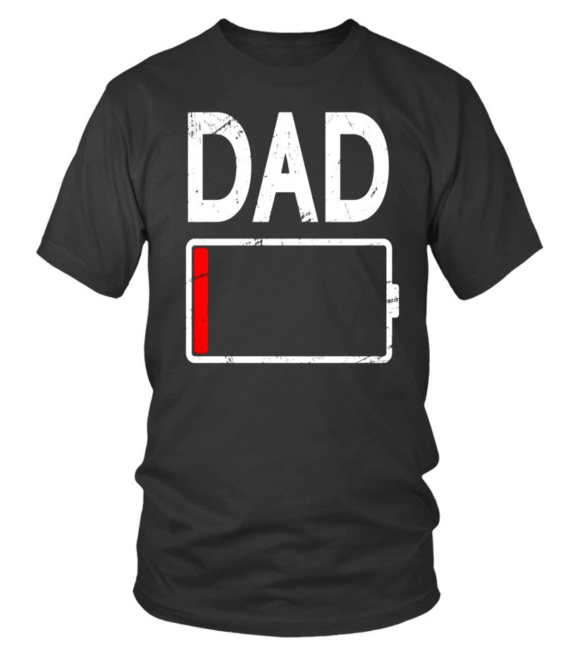 b6ba899b4 Funny Tired Dad Low Battery T-Shirt for Daddy - T-shirt | Teezily