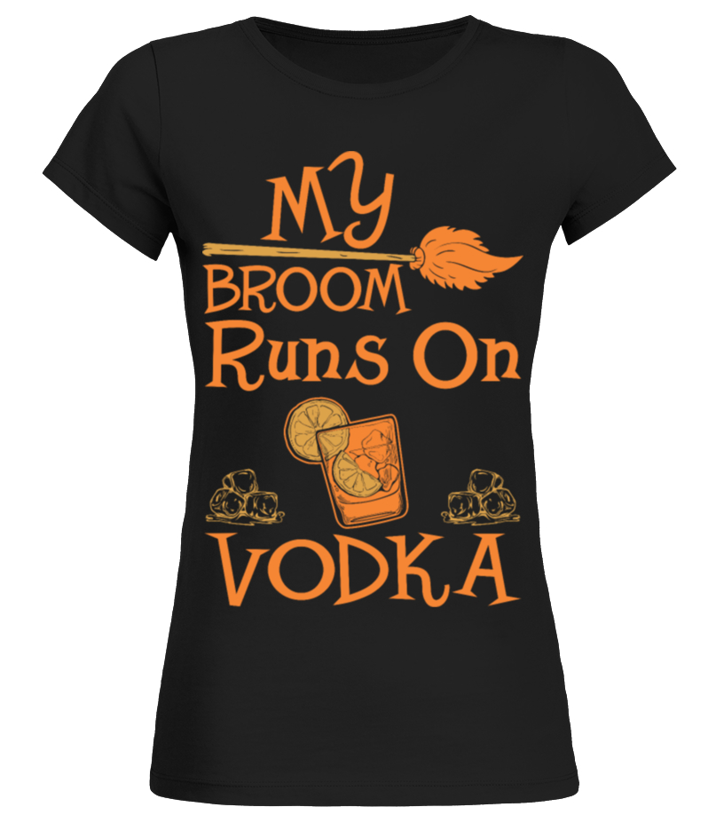 Gifts Halloween - My Broom Runs On Vodka Drink Funny Halloween Shirt Round neck T-Shirt Woman