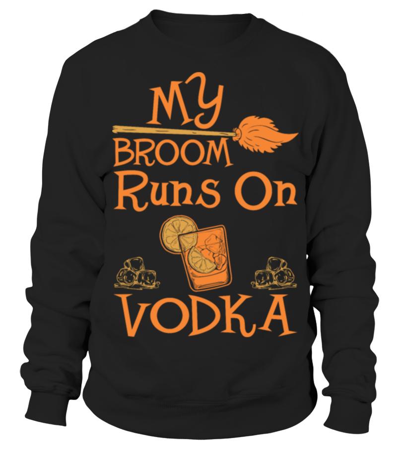 Gifts Halloween - My Broom Runs On Vodka Drink Funny Halloween Shirt Sweatshirt Unisex