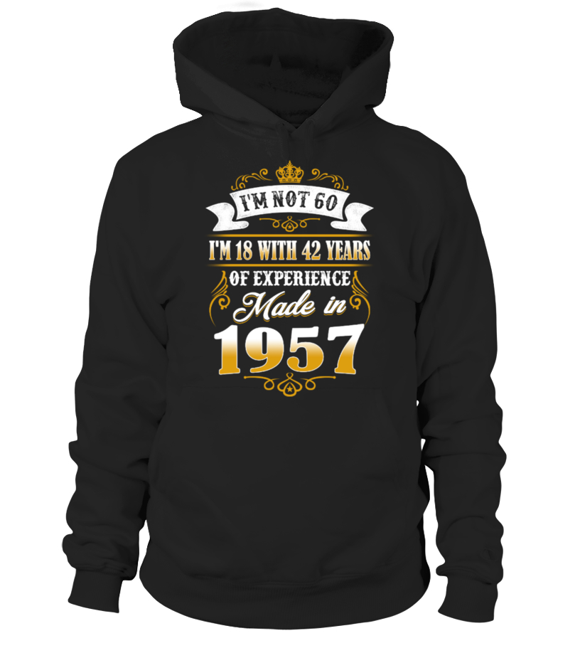 Made In 1957- I'm not 60 Shirt