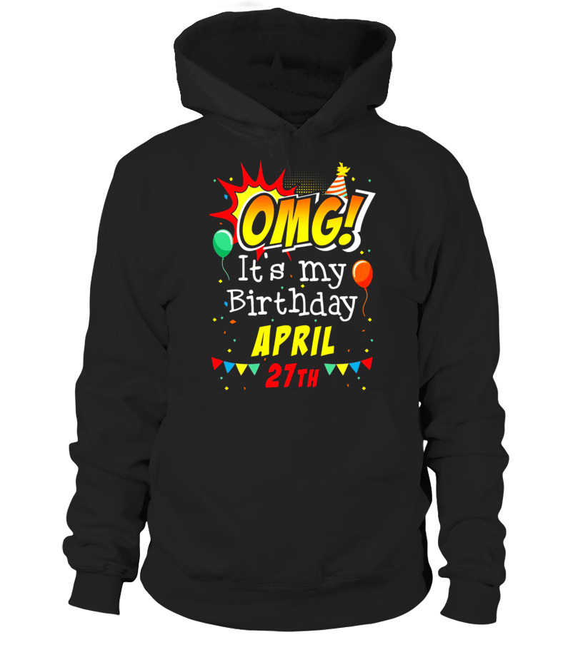 Amazing April T-Shirt - OMG Its My Birthday April 27th T-shirt Aries Pride Hoodie Unisex