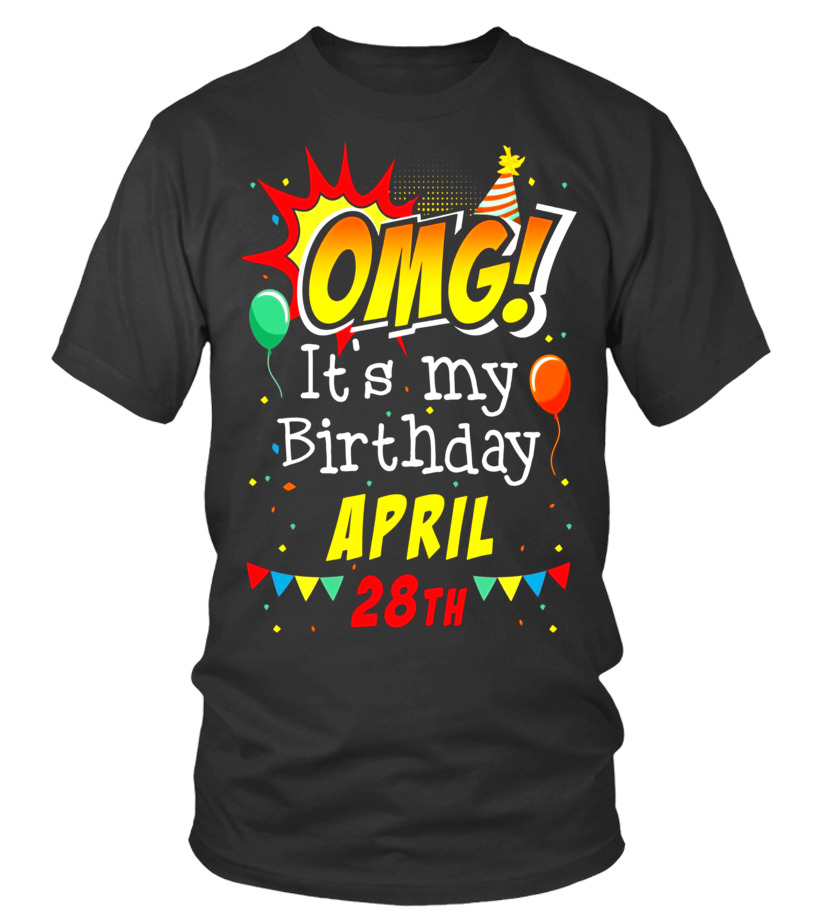 Shop April T-Shirt - OMG Its My Birthday April 28th T-shirt Aries Pride Round neck T-Shirt Unisex