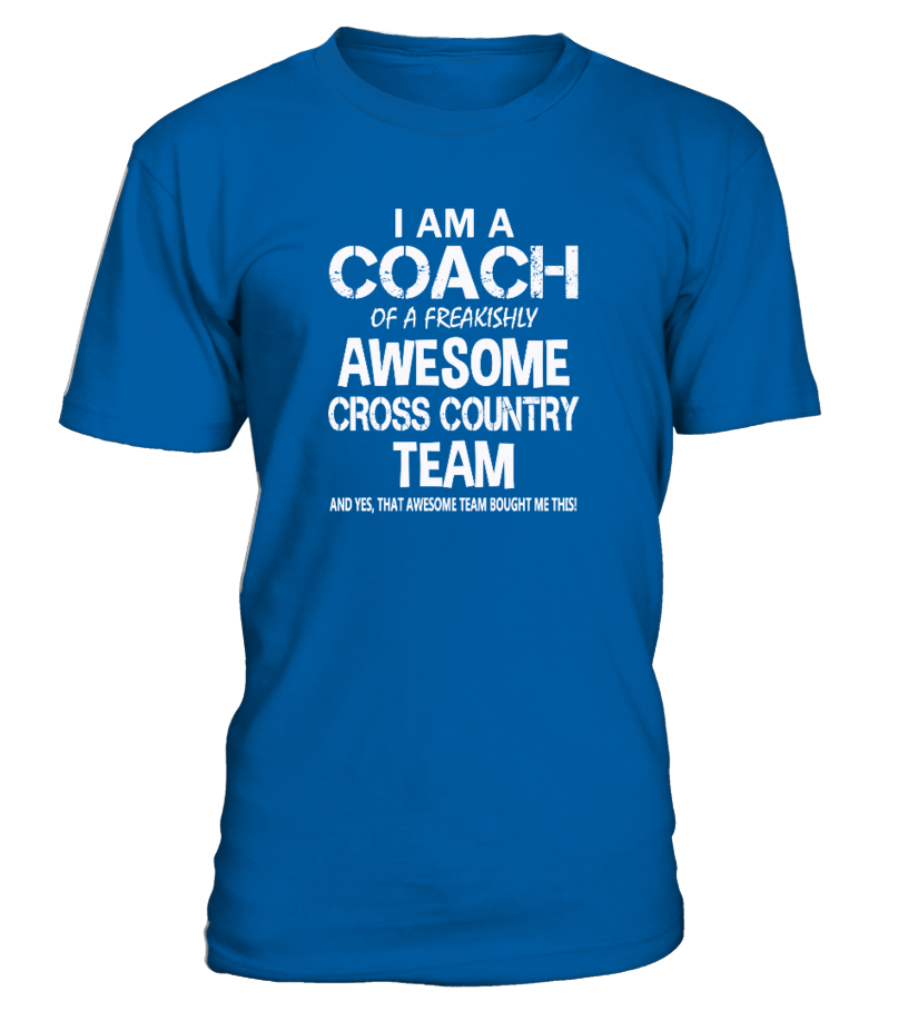 I Am a Coach Of Freakishly Awesome Cross Country Team