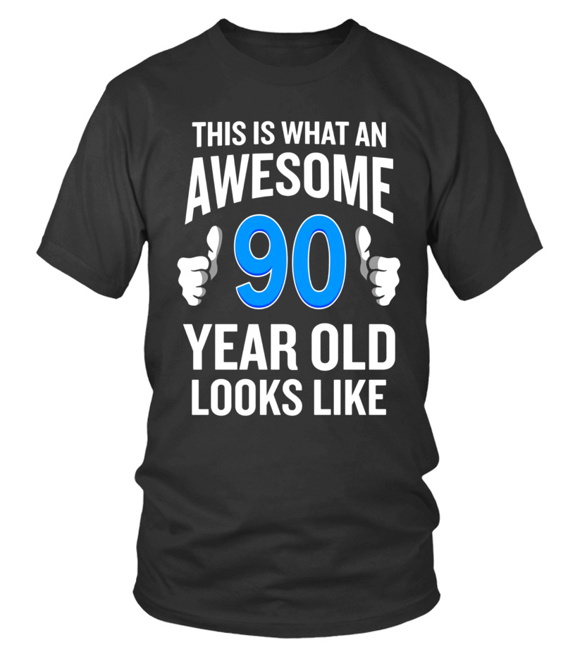 90 Year Old Birthday T Shirt Funny Senior Man Or Woman Gift