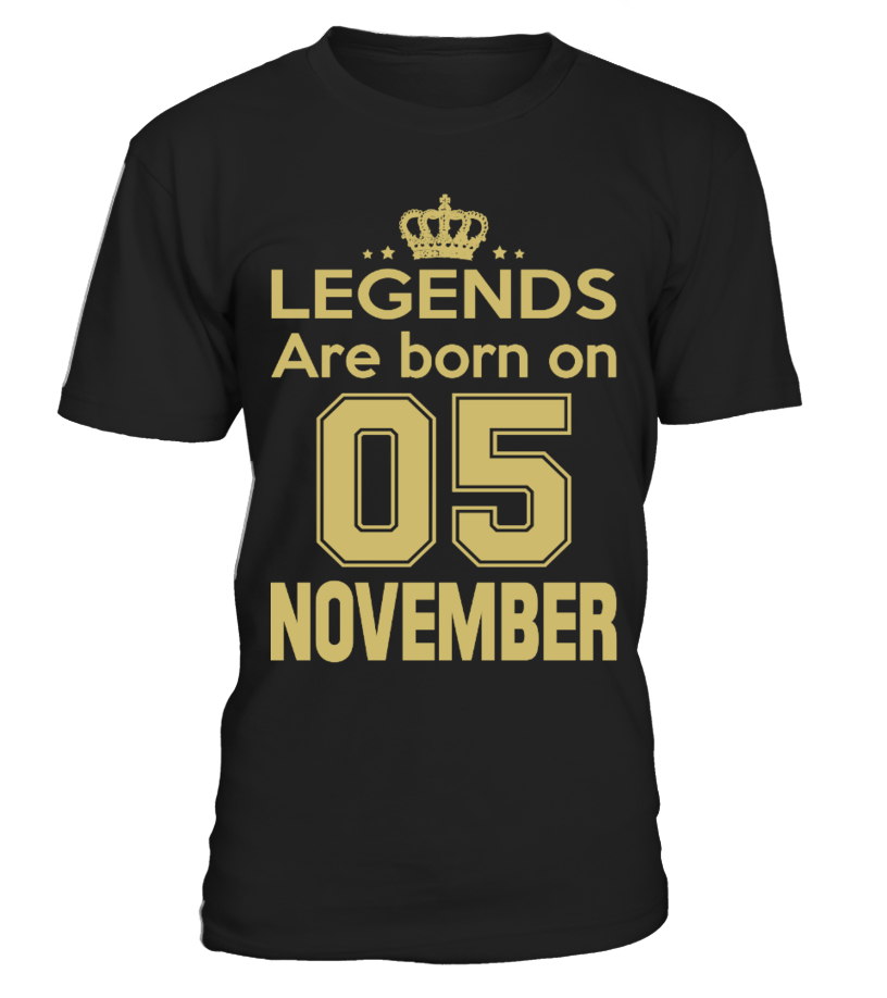 LEGENDS ARE BORN ON 05 NOVEMBER