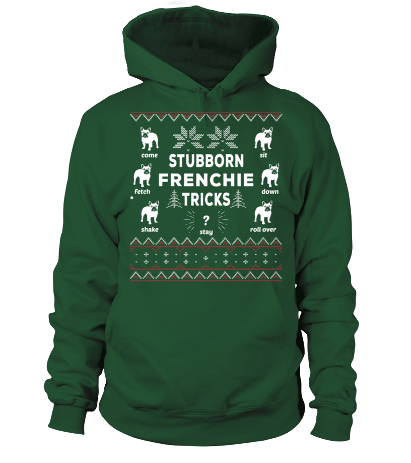 Best Christmas - Stubborn Frenchie Tricks Christmas Funny Sweatshirt Gifts T-shirt Hoodie Unisex