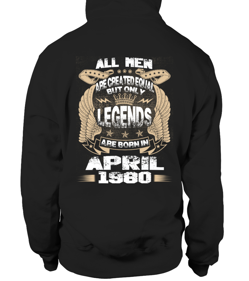 Legends Are Born in April 1980 Hoodie