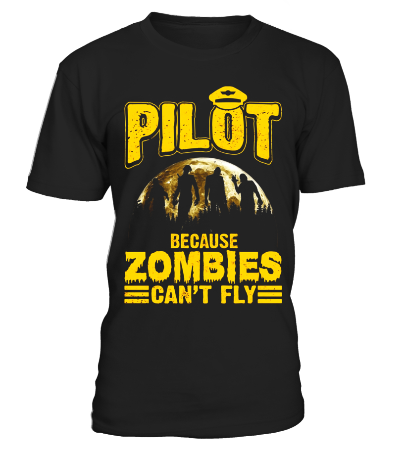 Best Halloween - Pilot Because Zombies Cant Fly Funny Halloween T-Shirt Round neck T-Shirt Unisex