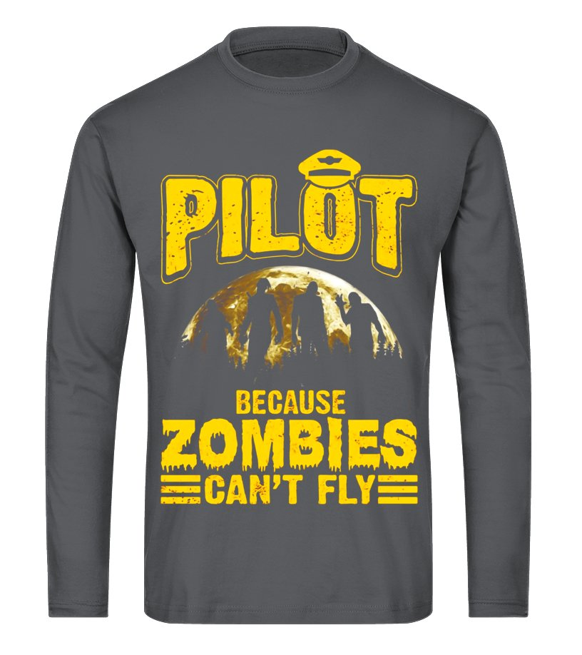Best Halloween - Pilot Because Zombies Cant Fly Funny Halloween T-Shirt Long sleeved T-shirt Unisex