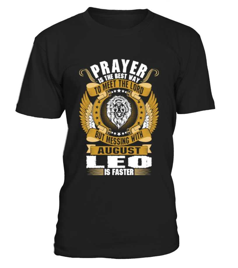 Awesome August T-Shirt - Best Way To Meet The Lord August Leo Round neck T-Shirt Unisex