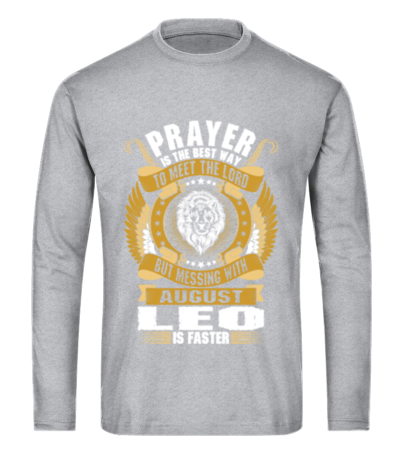 Awesome August T-Shirt - Best Way To Meet The Lord August Leo Long sleeved T-shirt Unisex