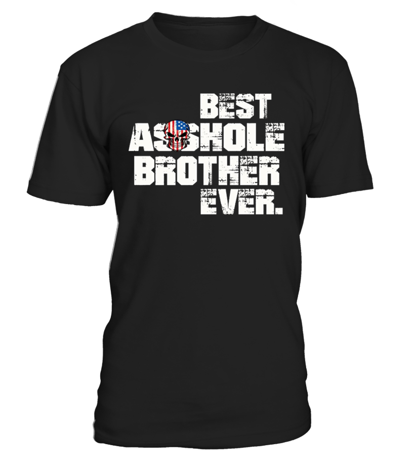 Best Asshole Brother Ever Gift Tee Shirt