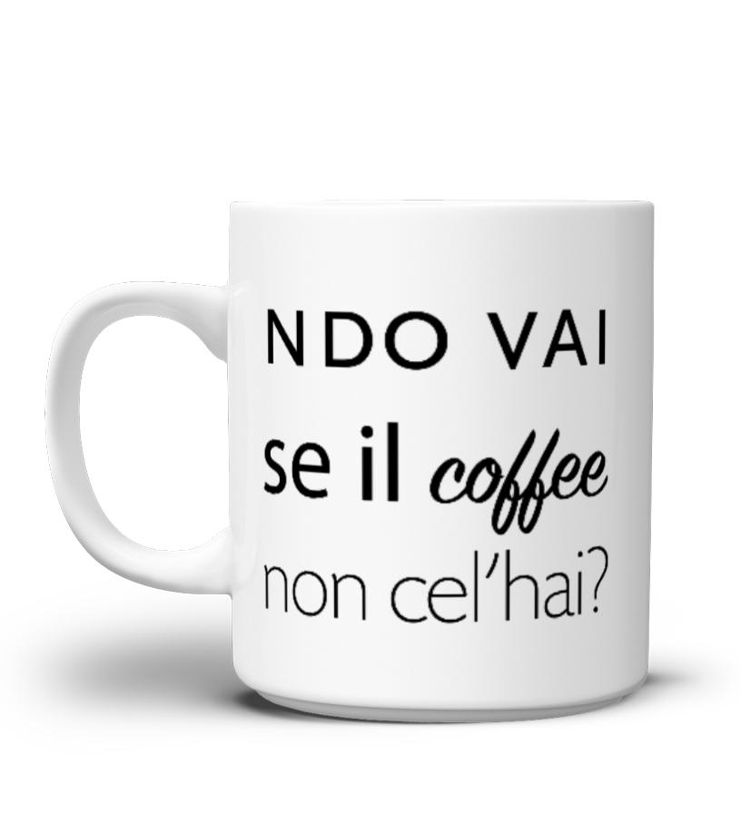 Ndo vai se il coffee non cel'hai ?