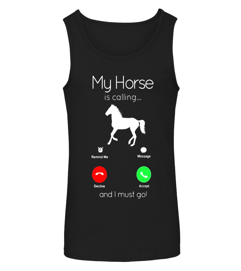 My Horse Is Calling And I Must Go Shirt-Funny Horse Lover Te