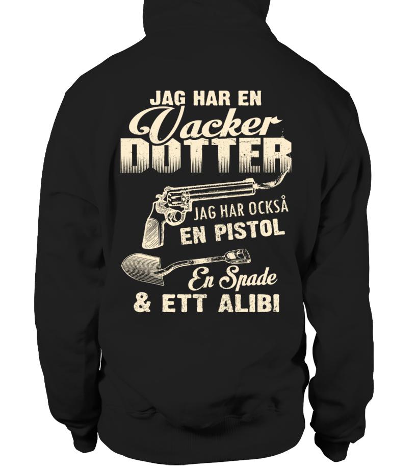 JAG HAR EN VAKER DOTTER JAG HER OCKSA EN PISTOL EN SPADE & ETT ALIBI T-shirt