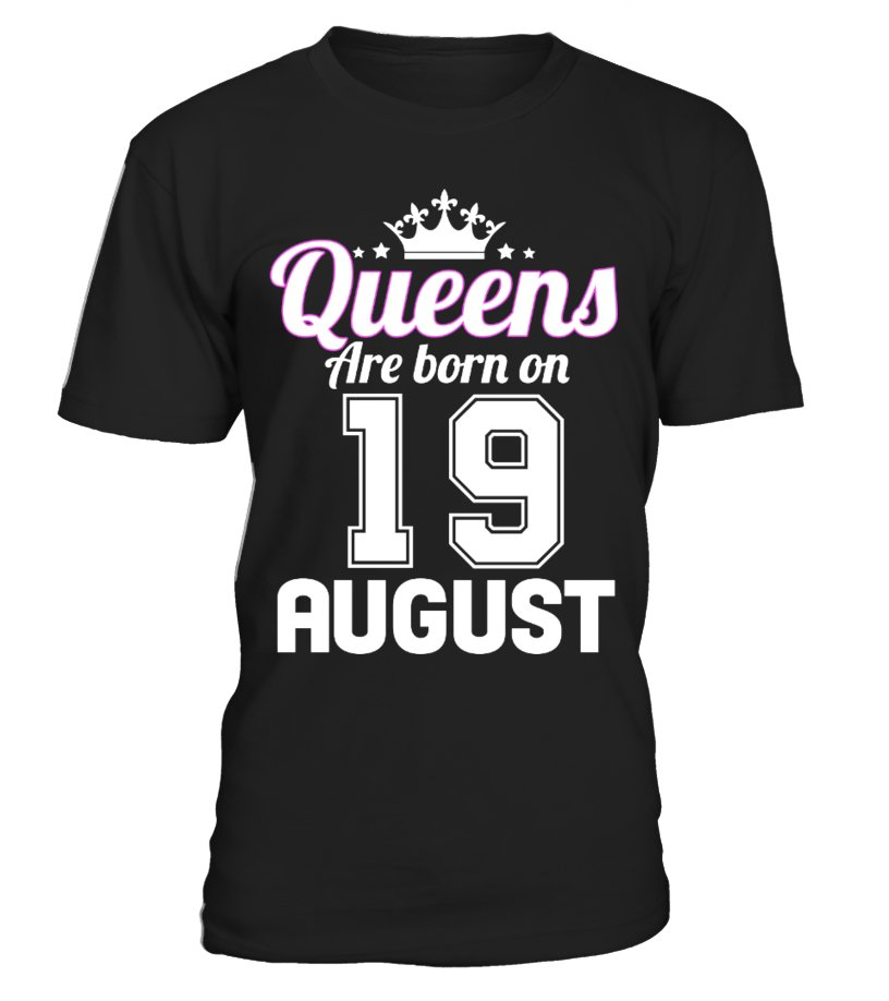 QUEENS ARE BORN ON 19 AUGUST