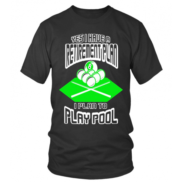 Hoodie Yes I Have A Retirement Plan I Plan to Play Pool Funny Billiards