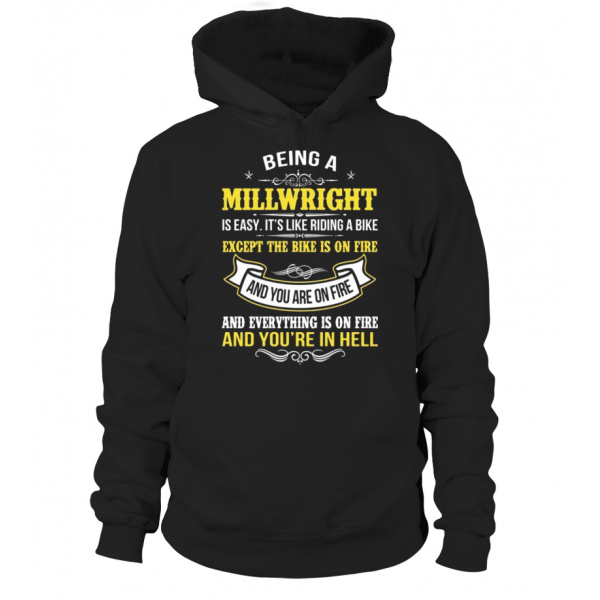 Funny Millwright Job is Easy On Fire Hoodie